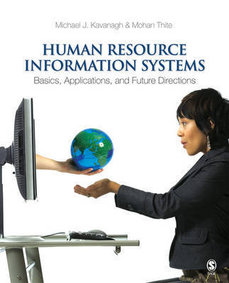 Human Resource Information Systems: Basics, Applications, and Future Directions by Michael J. Kavanagh