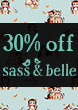 30% OFF Selected Sass & Belle Goodies
