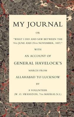 """My Journal or """"What I Did and Saw Between the 9th June and 25 November 1857"""" by W.O. Swanston"""