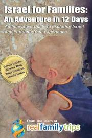 Israel for Families by The Team at Realfamilytrips Com