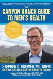 The Canyon Ranch Guide To Men's Health by Stephen Brewer