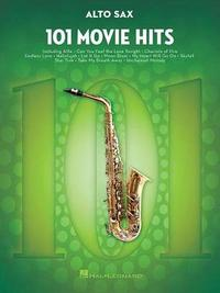 101 Movie Hits For Alto Saxophone by Hal Leonard Publishing Corporation