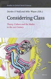 Considering Class: Theory, Culture and the Media in the 21st Century image