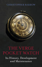 The Verge Pocket Watch by Christopher S. Barrow