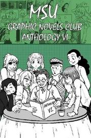 Msu Graphic Novels Club Anthology 6 by MSU Graphic Novels Club