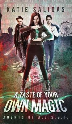 A Taste of Your Own Magic by Katie Salidas