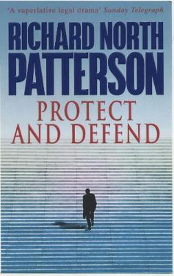 Protect And Defend by Richard North Patterson image