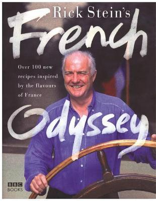 Rick Stein's French Odyssey by Rick Stein
