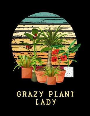 Crazy Plant Lady by Garden Planner