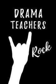 Drama Teachers Rock by Workplace Wonders