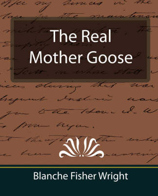 The Real Mother Goose by Blanche Fisher Wright image