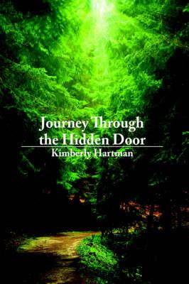Journey Through the Hidden Door by Kimberly Hartman image
