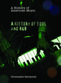 A History of Soul and R&B by Christopher Handyside image
