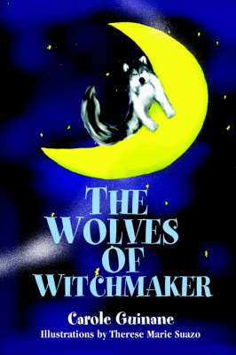 The Wolves of Witchmaker by Carole S. Guinane image