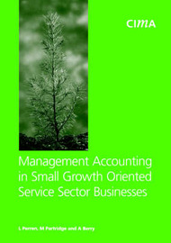 Management Accounting in Small Growth Orientated Service Sector Businesses by M. Partridge