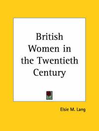 British Women in the Twentieth Century (1929) by Elsie M Lang image