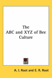 The ABC and XYZ of Bee Culture by A. I. Root image