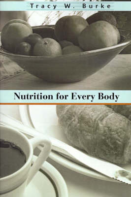 Nutrition for Every Body by Tracy W. Burke image