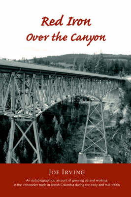 Red Iron Over the Canyon by Joe Irving