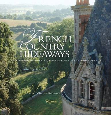 French Country Hideaways by Casey Blondes