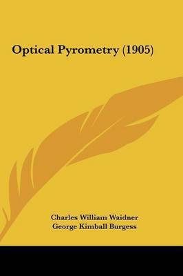 Optical Pyrometry (1905) by George Kimball Burgess