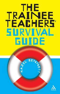 The Trainee Teachers' Survival Guide by Hazel Bennett image