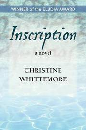Inscription, a Novel by Christine Whittemore