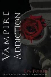Vampire Addiction by Eva Pohler image