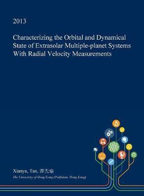 Characterizing the Orbital and Dynamical State of Extrasolar Multiple-Planet Systems with Radial Velocity Measurements by Xianyu Tan image