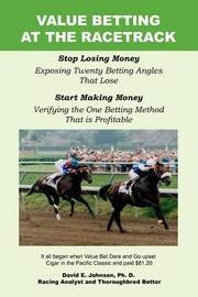 Value Betting at the Racetrack by David E Johnson image