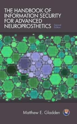 The Handbook of Information Security for Advanced Neuroprosthetics by Matthew E Gladden image