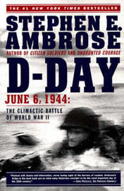 D Day, June 6, 1944 by Stephen E Ambrose image