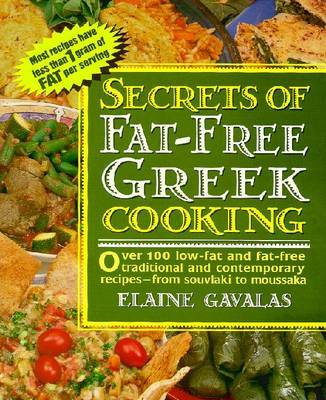 Secrets of Fat-free Greek Cooking by Elaine Gavalas