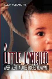 A Little Lynched by MS Aleah Holland