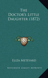 The Doctor's Little Daughter (1872) by Eliza Meteyard