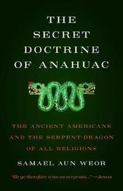 The Secret Doctrine of Anahuac by Samael Aun Weor