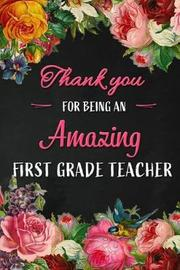 Thank you for being an Amazing First Grade Teacher by Workplace Wonders