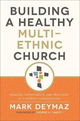 Building a Healthy Multi-Ethnic Church by DeYmaz, Mark