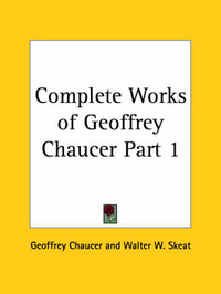 Complete Works of Geoffrey Chaucer Vol. 1 (1901) by Geoffrey Chaucer