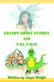 Gramps Short Stories and Tall Tales by Lloyd Wright