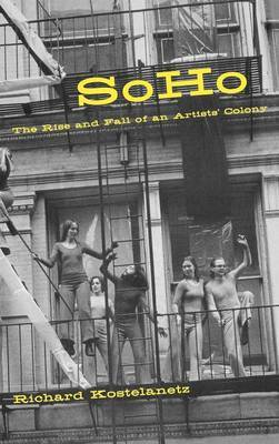 SoHo: The Rise and Fall of an Artist's Colony by Richard Kostelanetz image