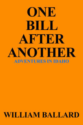 One Bill After Another by William Ballard