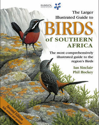 Sasol Larger Illustrated Guide to Birds of Southern Africa by Ian Sinclair