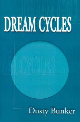 Dream Cycles by Dusty Bunker