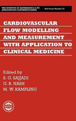 Cardiovascular Flow Modelling and Measurement with Application to Clinical Medicine by Shahrdad Sajjadi