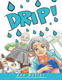 Drip! by Janet Butler