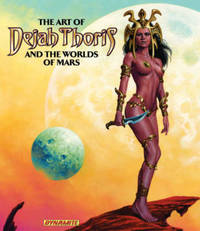 Art of Dejah Thoris and the Worlds of Mars by Robert Greenberger