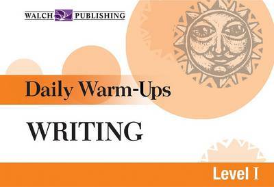 Daily Warm-Ups for Writing by Walch Publishing