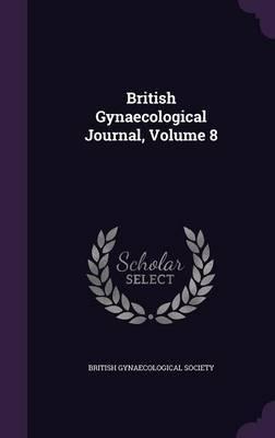 British Gynaecological Journal, Volume 8