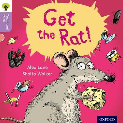 Oxford Reading Tree Traditional Tales: Level 1+: Get the Rat! by Alex Lane